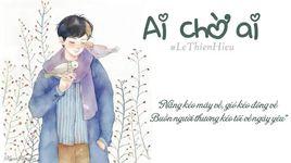 ai cho ai cover (handmade clip) - le thien hieu