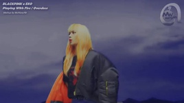 mashup: playing with fire - overdose - exo, blackpink
