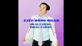 kiep hong nhan (audio) - ly kien hao