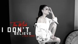 i don't believe (lyrics video) - thu minh