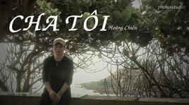 cha toi (audio) - hoang chien