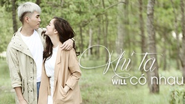khi ta co nhau - will (365), kaity nguyen