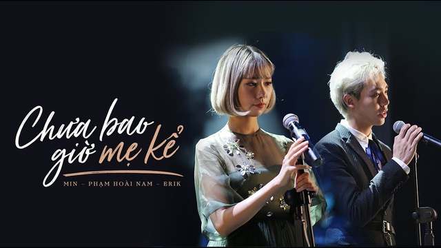 Chưa Bao Giờ Mẹ Kể - MIN, ERIK, Phạm Hoài Nam -  onerror=