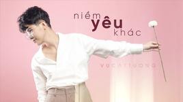 niem yeu khac (lyric video) - vu cat tuong