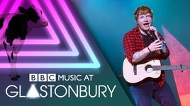 shape of you (glastonbury 2017) - ed sheeran
