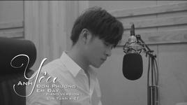 anh yeu don phuong em day (piano version) - gin tuan kiet