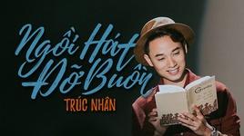ngoi hat do buon (co gai den tu hom qua ost) (karaoke) - truc nhan