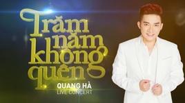 tram nam khong quen (quang ha live concert) (trailer) - quang ha