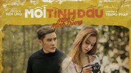 moi tinh dau (show you how to love) - mlee, tran minh trung