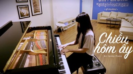 chieu hom ay (piano cover) - an coong