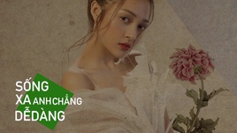 song xa anh chang de dang (lyric video) - bao anh