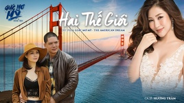 hai the gioi (giac mo my - the american dream ost)  - huong tram