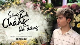 song xa anh chang de dang (thai & vietnamese cover) (lyric video) - do phu qui