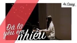 da lo yeu em nhieu (piano cover) - an coong