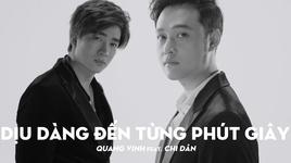 diu dang den tung phut giay (greatest hits - the memories) - quang vinh, chi dan