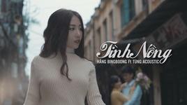 tinh nong - hang bingboong, tung acoustic