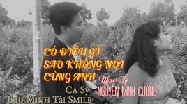 co dieu gi sao khong noi cung anh (bolero cover) - luu minh tai smile