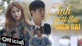 tinh yeu thoi hien dai (phim ca nhac) - vinh thuyen kim