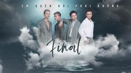 em quen roi phai khong (lyric video) - final band