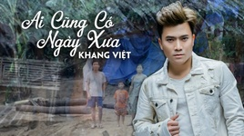 ai cung co ngay xua (slideshow video) - khang viet