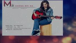 mai khong roi xa (lyric video) - huy bao