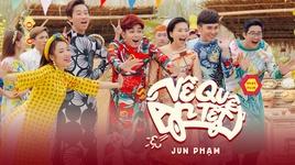 ve que an tet (dance version) - jun pham