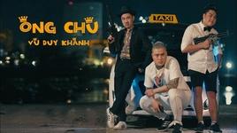ong chu (phim ca nhac) - vu duy khanh