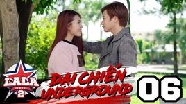 dai chien underground (tap 6) - la la school