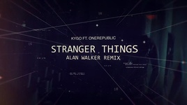 stranger things (alan walker remix) (lyric video) - kygo, onerepublic