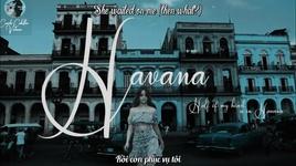 havana (vietsub, kara) - camila cabello, young thug
