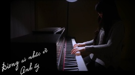 dung ai nhac ve anh ay (piano cover) - an coong