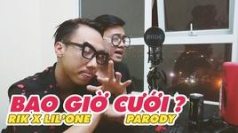 bao gio cuoi (havana parody) - rik, lil' one