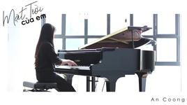 mat troi cua em (piano cover) - an coong