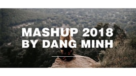 mashup 2018 12 songs (dang minh mix) (audio) - v.a