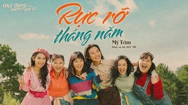 ruc ro thang nam (thang nam ruc ro ost) (lyric video) - my tam