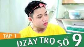 dzay tro so 9 (tap 1) - fap tv