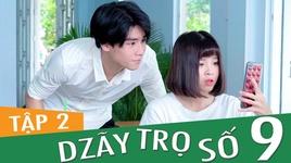 dzay tro so 9 (tap 2) - fap tv