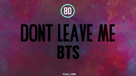 don't leave me (8d audio) - bts (bangtan boys)