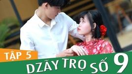 dzay tro so 9 (tap 5) - fap tv
