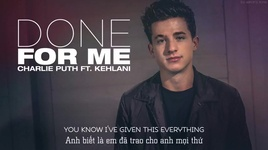 done for me (vietsub) - charlie puth, kehlani