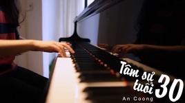 tam su tuoi 30 (ong ngoai tuoi 30 ost) (piano cover) - an coong