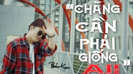 chang can phai giong ai (lyric video) - bao kun