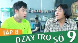 dzay tro so 9 (tap 8) - fap tv