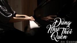 dung nhu thoi quen (piano cover) - an coong