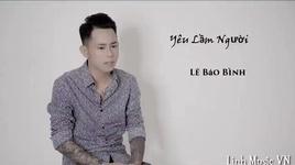 yeu nham nguoi (audio) - le bao binh