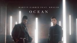 ocean - martin garrix, khalid
