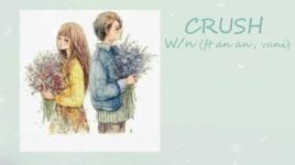 crush (lyric video) - wn, vani, an an