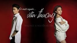 co mot nguoi van thuong (lyric video) - tang phuc, nguyen hai yen
