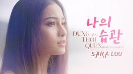 dung nhu thoi quen (korean version) - sara luu