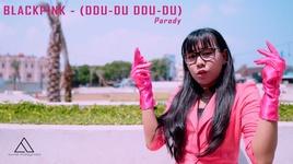 ddu-du ddu-du - ban parody chuan khong kem ban goc - v.a